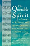 The Quotable Spirit: A Treasury of Religious and Spiritual Quotations, from Ancient Times for the 20th Century (0785811672) by Manuela Dunn Mascetti