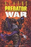 Aliens Vs. Predator: War/Duel (Aliens Vs. Predator) (1852867035) by Stradley, Randy