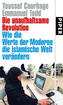 Die unaufhaltsame Revolution: Wie die Werte der Moderne die islamische Welt verndern