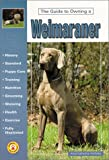 The Guide to Owning a Weimaraner (0793822114) by Nicholas, Anna Katherine