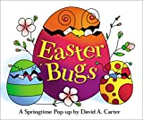 Easter Bugs: A Springtime Pop-up by David A Carter
