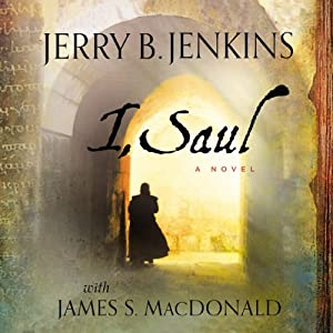 I, Saul | [Jerry B. Jenkins, James MacDonald]