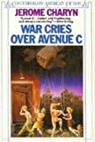 War Cries over Avenue C (Contemporary American fiction) (0140087966) by Charyn, Jerome