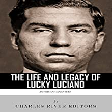 American Gangsters: The Life and Legacy of Lucky Luciano (       UNABRIDGED) by Charles River Editors Narrated by Stephen Paul Aulridge Jr.