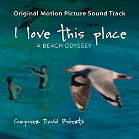I Love This Place (Original Motion Picture Soundtrack)