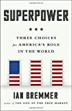 Image of Superpower: Three Choices for America's Role in the World