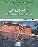 echange, troc Franck Buland - Concevoir une maison bioclimatique