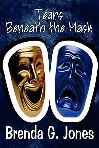Amazon.com: Tears Beneath the Mask (9781451226546): Brenda G. Jones: Books