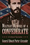 Military Memoirs of a Confederate: A Critical Narrative