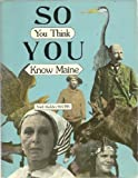 img - for So You Think You Know Maine book / textbook / text book