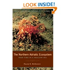 The Northern Adriatic Ecosystem: Deep Time in a Shallow Sea (The Critical Moments and Perspectives in Earth History and Paleobiology)