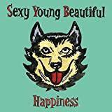 Sexy Young Beautiful♪Happiness