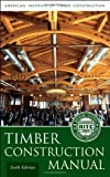 img - for Timber Construction Manual by American Institute of Timber Construction (AITC) 6th (sixth) Edition [Hardcover(2012/7/31)] book / textbook / text book