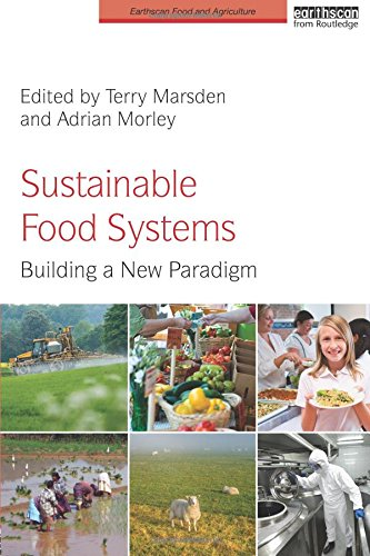 Sustainable Food Systems: Building a New Paradigm (Earthscan Food and Agriculture)