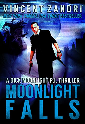 Moonlight Falls (A Dick Moonlight Thriller No. 1)