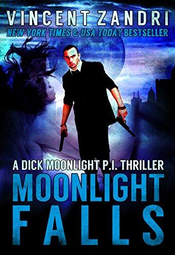 Moonlight Falls: A Dick Moonlight PI Series by Vincent Zandri ebook deal