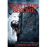 What Fears Become: An Anthology from the Horror Zineby Bentley Little