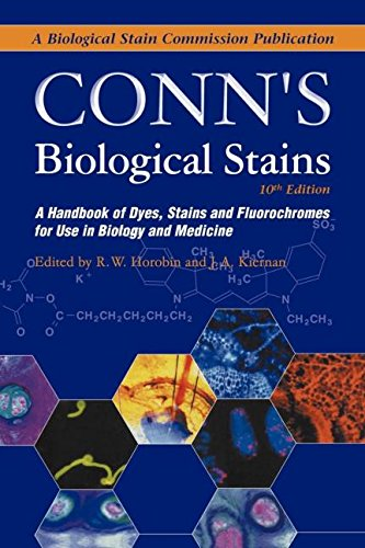 Conn's Biological Stains: A Handbook of Dyes, Stains and Flu
