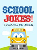 School Jokes for Kids!: Funny School Jokes for Kids (Funny Joke Books for Children)