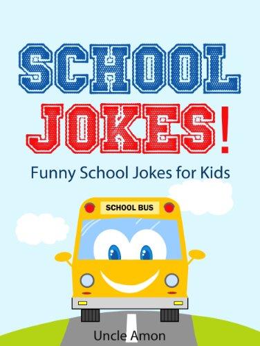 Uncle Amon - School Jokes for Kids!: Funny School Jokes for Kids (Funny Joke Books for Children) (English Edition)