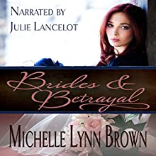 Brides and Betrayal: Reconciled and Redeemed, Book 1 (       UNABRIDGED) by Michelle Lynn Brown Narrated by Julie Lancelot