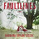Faultlines Audiobook by Barbara Taylor Sissel Narrated by Donna Postel
