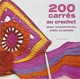 200 carrés au crochet : Pour couvertures, jetés et plaids...
