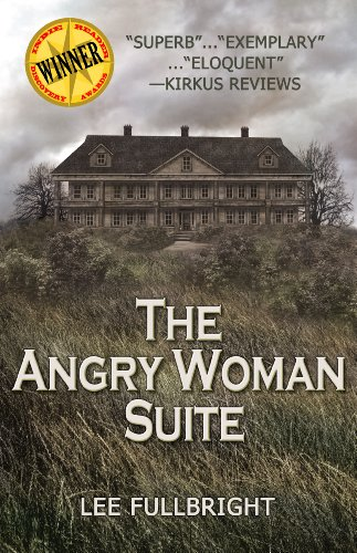 Mystery Readers Alert! Award-Winning & Bestselling Novel, The Angry Woman Suite by Lee Fullbright, is Now Just $2.99 or Free via Kindle Lending Library