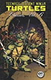 Teenage Mutant Ninja Turtles Classics Volume 6