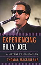 Experiencing Billy Joel: A Listener's Companion
