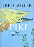 img - for Pike and the Pike Angler by Fred Buller (2007-06-01) book / textbook / text book