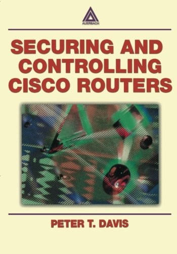 Securing and Controlling Cisco Routers [Davis, Peter T.] (Tapa Blanda)