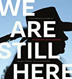 Laura Waterman Wittstock We are Still Here: A Photographic History of the American Indian Movement