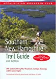 Southern New Hampshire Trail Guide, 2nd: AMC Guide to Hiking Mt. Monadnock, Mt. Cardigan, and the Lakes Region (AMC Hiking Guide Series)