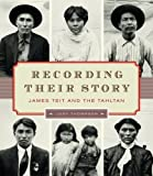 Recording Their Story:: James Teit and the Tahltan (1553652320) by Thompson, Judy