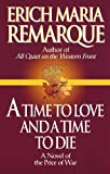A Time to Love and a Time to Die: A Novel (0449912507) by Remarque, Erich Maria