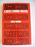 Aggression: A Social Learning Analysis (The Prentice-Hall Series in Social Learning Theory) (0130207438) by Bandura, Albert