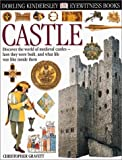 Eyewitness: Castle (Eyewitness Books) (0789465981) by Gravett, Christopher