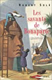 Les savants de Bonaparte (French Edition) (2020338459) by Sole, Robert