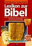 Lexikon zur Bibel: Mehr als 6000 Stichworte zu Personen, Geschichte, Archäologie und Geographie der Bibel -