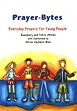 Prayerbytes: Everyday Prayers for Young People