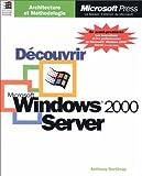 echange, troc Adrian King - Découvrir Microsoft Windows 2000 Server