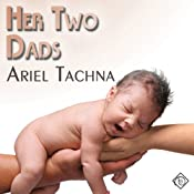 Her Two Dads | [Ariel Tachna]