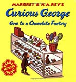 Curious George Goes to a Chocolate Factory (0395912148) by H. A. Rey