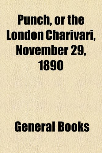 Punch, or the London Charivari, November 29, 1890