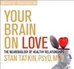 Your Brain on Love: The Neurobiology...