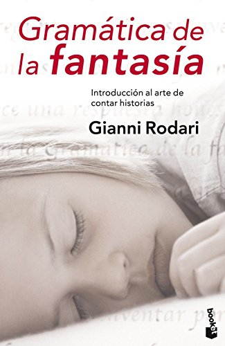 Gramática De La Fantasía. Introducción Al Arte De Inventar Historias