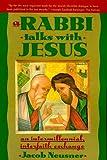Rabbi Talks with Jesus, A (0385473060) by Neusner, Jacob