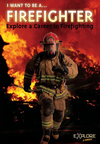 I Want To Be A... Firefighter - DVD - www.exploreacareer.com - Firefighter-DVD - ISBN: B0009XBR1Y - ISBN-13: 0855004001016