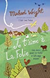 Je T'aime à La Folie (0553819380) by Wright, Michael
